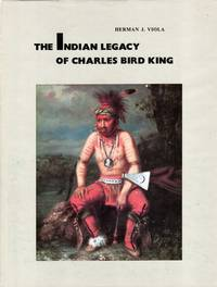 image of The Indian Legacy of Charles Bird King