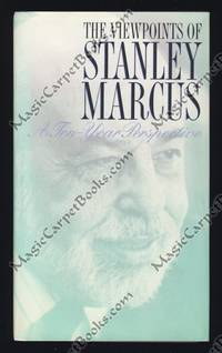The Viewpoints of Stanley Marcus: A Ten-Year Perspective by  Stanley Marcus - Hardcover - Signed - from MagicCarpetBooks.com and Biblio.com