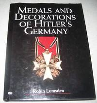 Medals and Decorations of Hitler's Germany by Robin Lumsden  - Hardcover  - 2001  - from Easy Chair Books (SKU: 156308)