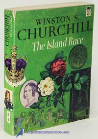 The Island Race (A History of the English-Speaking Peoples, abridged  version)