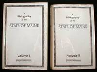 A Bibliography of the State of Maine.  In Two Volumes