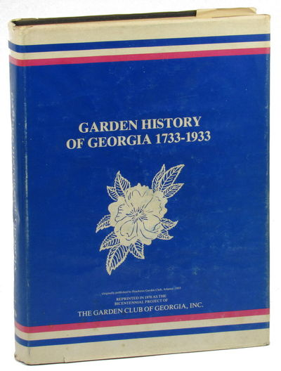 : Garden Club of Georgia, 1976. Hardcover. Very Good. 458pp. Very good hardback in a rubbed and edge...