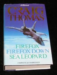 Firefox; Fixefox Down; Sea Leopard by Craig Thomas - First Thus - 1987 - from Yare Books and Biblio.com