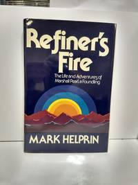 Refiner's Fire the Life and Adventures of Marchall Pearl, a Foundling