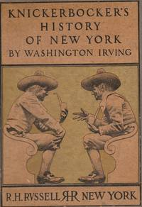 Knickerbocker's History of New York by Washington Irving - First Edition Thus - 1900 - from West of Denver Books (SKU: 2062)