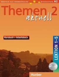 Themen Aktuell 2: Kursbuch Und Arbeitsbuch 1-5