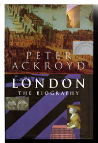 LONDON: The Biography. by  Peter Ackroyd - Signed First Edition - (2000) - from Bookfever.com, IOBA and Biblio.co.nz