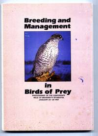 Breeding and Management in Birds of Prey : Proceedings of the conference held at University of Bristol, January 24-26 1987