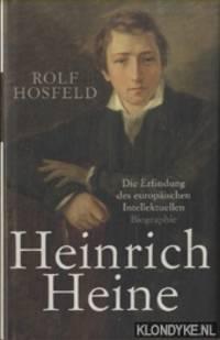 Heinrich Heine. Die Erfindung des europäischen Intellektuellen - Biographie