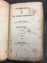 FRANKENSTEIN; OR, THE MODERN PROMETHEUS [VOLUME ONE OF TWO ONLY]