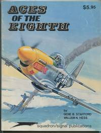 Aces of the Eighth: Fighter Pilots, Planes & Outfits of the VIII Air Force