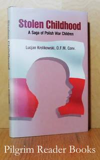 Stolen Childhood: A Saga of Polish War Children.