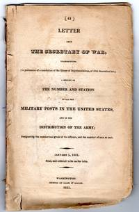 A letter from the Secretary of War transmitting ... A report of the number and station of all the military posts in the United States, and of the distribution of the army..