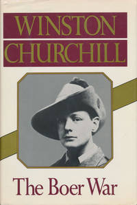 The Boer War London to Ladysmith Via Pretoria and Ian Hamilton's March by  Winston Churchill - First Printing - 1991 - from Good Books In The Woods (SKU: 71264)