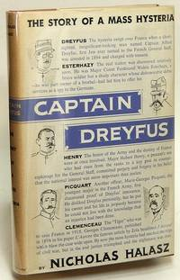 Captain Dreyfus: The Story of a Mass Hysteria by  Nicholas HALASZ  - Hardcover  - 1955  - from Bluebird Books (SKU: 78131)