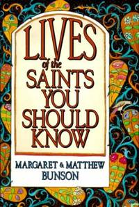 Lives of the Saints You Should Know: v. 1