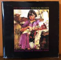 THE GENIUS OF NICOLAI FECHEN. RECOLLECTIONS BY FORREST FENN