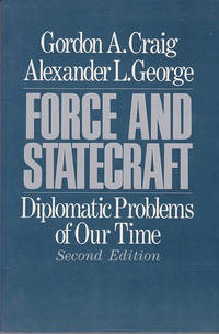 Force and Statecraft: Diplomatic Problems of Our Time
