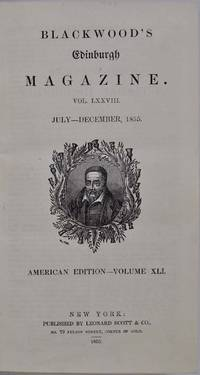 Blackwood's Edinburgh magazine. Vol. LXXVIII.  July - December, 1855. American Edition - Volume XLI.