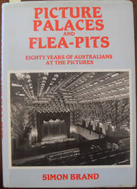 Picture Palaces and Flea-Pits: Eighty Years of Australians at the Pictures