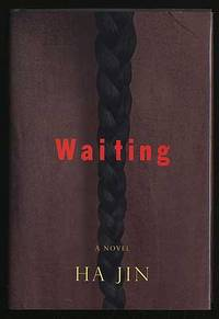 Waiting by  Ha JIN - First Edition - 1999 - from Between the Covers- Rare Books, Inc. ABAA and Biblio.com