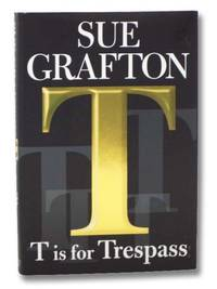 T is for Trespass (A Kinsey Millhone Mystery)