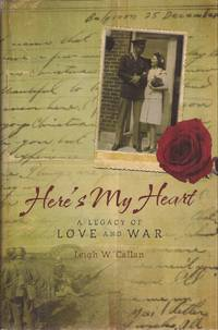 Here's My Heart: A Legacy of Love and War (inscribed)