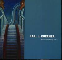 Karl J. Kuerner: Places to Go, Things to See