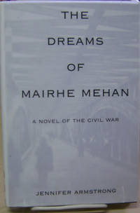 The Dreams of Mairhe Mehan:  A Novel of the Civil War