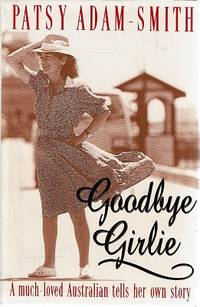 Goodbye Girlie: A Much Loved Australian Tells Her Own Story.