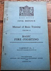 image of HOME OFFICE CIVIL DEFENCE MANUAL OF BASIC TRAINING Volume II Basic Fire-Fighting