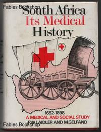 SOUTH AFRICA, ITS MEDICAL HISTORY
