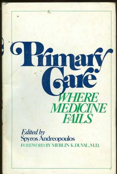 PRIMARY CARE Where Medicine Fails, Andreopoulos, Spyros editor
