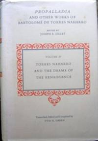 image of Propalladia and Other Works of Bartolomé de Torres Naharro. Volume IV. Torres Naharro and the Drama of the Renaissance