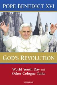 God's Revolution : Pope Benedict XVI at World Youth Day
