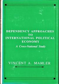 Dependency Approaches to International Political Economy
