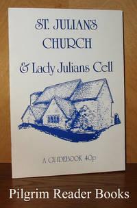 St. Julian's Church & Lady Julians Cell: A Guidebook.