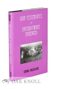 OUR YESTERDAYS IN BRANDYWINE HUNDRED by  Emma Mariane - 1992 - from Oak Knoll Books/Oak Knoll Press (SKU: 100714)