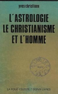 L'Astrologie, le Christianisme et l'Homme