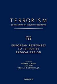 TERRORISM: COMMENTARY ON SECURITY DOCUMENTS VOLUME 114: European Responses to Terrorist...