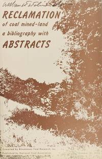 image of Reclamation of Coal Mined-Land a Bibliography with Abstracts, 1975, 118 Pages.
