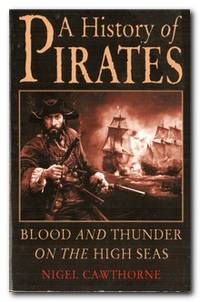 A History of Pirates Blood and Thunder on the High Seas