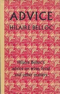 Advice by  Hilaire Belloc - First Edition - 1960 - from Barter Books Ltd and Biblio.com
