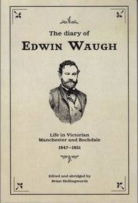 The Diary of Edwin Waugh: Life in Victorian Manchester and Rochdale 1847-1851