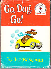 Go, Dog. Go! by  P. D Eastman - Hardcover - Reprint - 1961 - from John Thompson and Biblio.com
