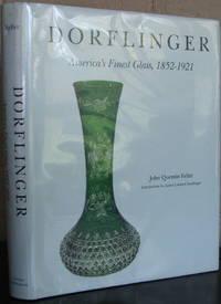 image of Dorflinger: America's Finest Glass, 1852-1921