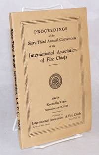 image of Proceedings of the sixty-third annual convention of the International Association of Fire Chiefs held in Knoxville, Tenn. September 24 - 27, 1935