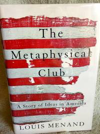image of The Metaphyiscal Club: A Story of Ideas in America