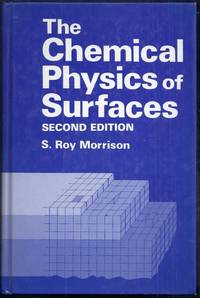 The Chemical Physics of Surfaces. Second Edition
