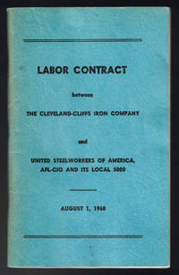 [LABOR] [STEEL] Labor Contract between The Cleveland-Cliffs Iron Company and United Steelworkers of America, AFL-CIO and its Local 5000 August 1, 1968 by CLEVELAND-CLIFFS IRON COMPANY and UNITED STEELWORKERS OF AMERICA LOCAL 5000 - First Edition - 1968 - from Cleveland Book Company (SKU: 5994)